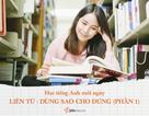 Học tiếng Anh mỗi ngày: Liên từ trong tiếng Anh - dùng sao cho đúng?