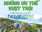Những ưu thế vượt trội khiến giới đầu tư chú ý NovaWorld Phan Thiet