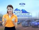 Ford Roadshow - Cơ hội trải nghiệm công nghệ tiên tiến cùng khả năng vận hành bền bỉ