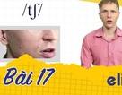 Học tiếng Anh: Phân biệt cặp âm/tʃ/ và /dʒ/ trong 10 phút