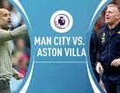 Man City - Aston Villa: Nhà Vua và anh lính