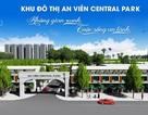 Khu đô thị An Viên Central Park mở rộng cơ hội đầu tư tại miền Nam