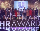 Vietnam HR Awards 2016: Tôn vinh chiến lược quản trị nhân sự xuất sắc