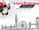Học bổng vào 20 trường hàng đầu Anh quốc