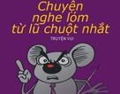 Chuyện nghe lỏm từ lũ chuột nhắt