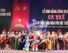 Ca Huế đón bằng công nhận Di sản văn hóa phi vật thể quốc gia