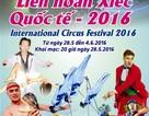Liên hoan Xiếc Quốc tế 2016 mới lạ sẽ diễn ra tại Huế