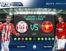 Stoke City - Man Utd: Vạn sự khởi đầu nan