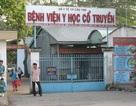 Vụ sai phạm ở BV Y học Cổ truyền Cần Thơ: Hàng loạt cán bộ bị đề nghị kiểm điểm