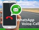 WhatsApp thêm chức năng gọi điện miễn phí qua Internet