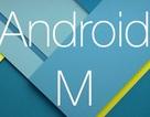 Android M chính thức ra mắt cùng hàng loạt tính năng mới