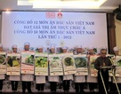 12 đặc sản Việt Nam chính thức được xác lập kỷ lục châu Á