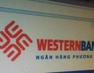 """Chịu thiệt 144 tỷ đồng, SaigonTel """"tháo chạy"""" khỏi Western Bank"""