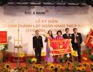 Nhìn lại con đường riêng 20 năm của Ngân hàng TMCP Bắc Á