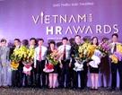 Vietnam HR Awards 2014: Vinh danh DN có chính sách nhân sự xuất sắc nhất