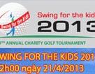 Khai mạc giải Gold Swing for the kids 2013