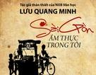 """Cảm nhận cuộc sống trong """"Sài Gòn ẩm thực trong tôi"""""""