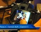 Gắn iPhone 4 vào máy ảnh Canon SLR để chụp ảnh