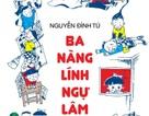 """Nhà văn Nguyễn Đình Tú ra mắt """"Ba nàng lính ngự lâm"""""""