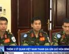 Thêm 3 sĩ quan Việt Nam tham gia lực lượng gìn giữ hòa bình