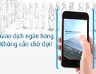 Giới thiệu ứng dụng di động: Xu thế của ngân hàng Việt