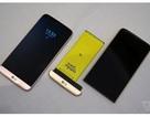 Cận cảnh LG G5 - Smartphone với thiết kế mô-đun độc đáo