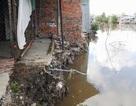 """Vụ """"sống thấp thỏm lo """"hà bá"""" nuốt nhà"""": Cần sớm hỗ trợ di dời cho hộ dân bị thiệt hại"""