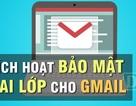 Cách kích hoạt nhanh mật khẩu 2 lớp cho tài khoản Gmail