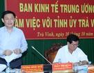Trưởng Ban Kinh tế Trung ương làm việc tại 5 tỉnh đồng bằng Sông Cửu Long