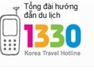 1330 - Tổng đài hướng dẫn du lịch chính thức của Hàn Quốc