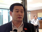 Bồi thường ông Chấn 7,2 tỷ đồng: Cán bộ yếu kém thì Nhà nước phải chịu!