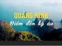 Quảng Ninh - Điểm đến kỳ ảo