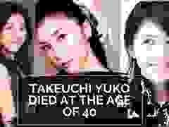Yuko Takeuchi tự vẫn tại nhà riêng