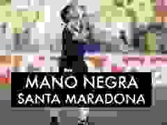 """""""Santa Maradona"""" - Mano Negra"""