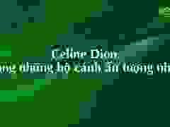 Những bộ cánh đẹp nhất của Celine Dion