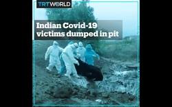 Video thi thể nạn nhân Covid-19 bị vứt xuống hố
