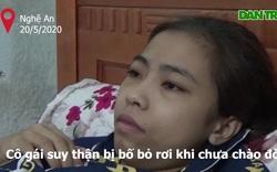 Cô gái suy thận bị bố bỏ rơi khi chưa chào đời