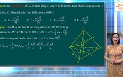 Ôn tập Toán thi tốt nghiệp THPT 2020: Thể tích khối chóp tam giác