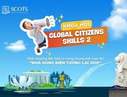 """Khóa học """"Global Citizens Skills 2"""" - Phần thưởng đặc biệt cho 12 thí sinh xuất sắc của """"Nhà hùng biện tương lai Scots English 2019"""""""