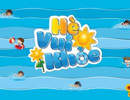 Hè vui khoẻ - Chiến dịch Bơi an toàn và phòng chống đuối nước trẻ em