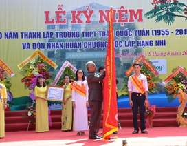 Ngôi trường 60 tuổi đón nhận Huân chương Độc lập hạng Nhì