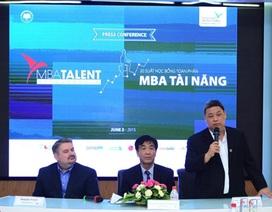 MBA Tài năng: Rèn năng lực và bản lĩnh cho tri thức Việt