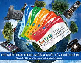 Fone1718 – Gọi điện thoại quốc tế 2 chiều khuyến mại khủng chào đón năm mới