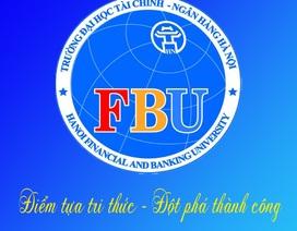 Trường Đại học Tài chính - Ngân hàng Hà Nội xét tuyển nguyện vọng bổ sung