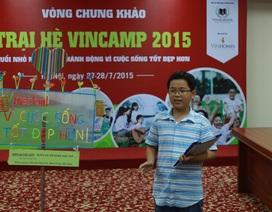 """VinCamp 2015: Thay đổi """"thế giới người lớn"""" từ mơ ước và hành động trẻ thơ"""