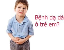 Đau dạ dày ở trẻ nhỏ – Không thể xem thường!