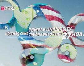 Hội thảo cùng Temple University trường ĐH lớn thứ 27 Hoa Kỳ