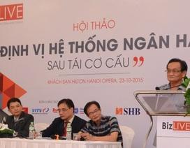 """TS. Trần Du Lịch: Ngân hàng Nhà nước phải đi """"đánh du kích"""""""