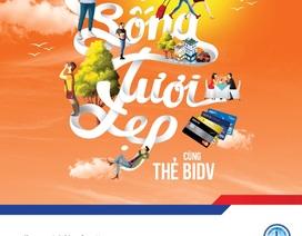 Cuộc sống tươi đẹp cùng thẻ BIDV
