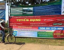 Tuyển dụng lao động phổ thông ở Đồng Nai: Mập mờ lương khủng 10 triệu đồng...